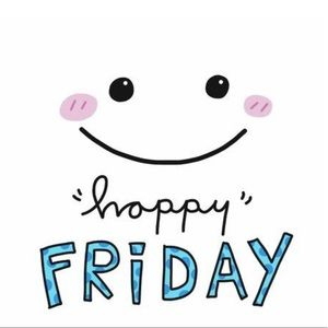 Other - Happy Friday!